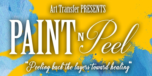 Paint N' Peel: A Different Paint Party