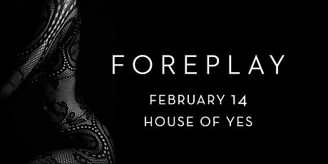 Foreplay: Valentines tickets