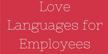 February Luncheon: Love Languages for Employees