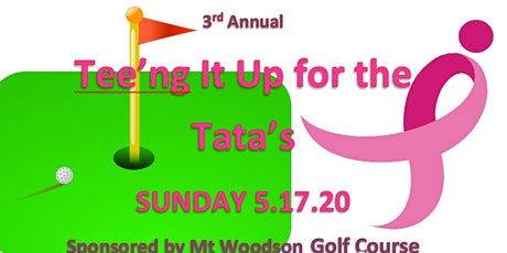 3rd Annual - Tee'ng It Up for the TaTa's tickets