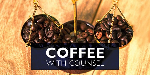 Coffee with Counsel