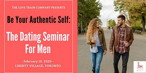 Be Your Authentic Self: The Dating Seminar for Men