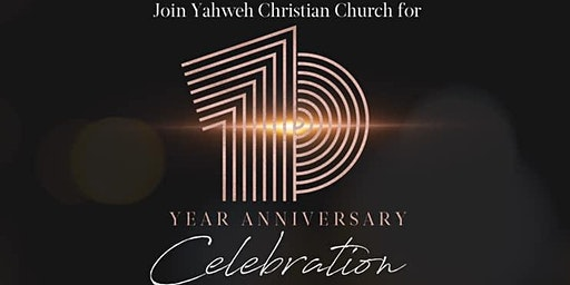 Yahweh Christian Church 10 Year Anniversary Celebration