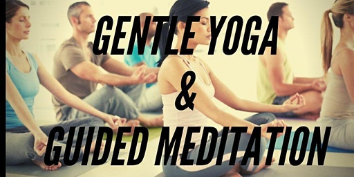 GENTLE YOGA AND GUIDED MEDITATION