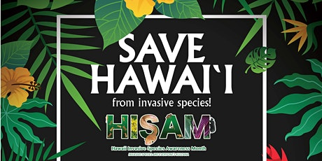 SAVE HAWAI`I from Invasive Species! tickets