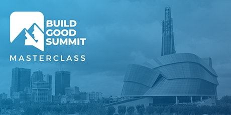 Build Good Summit Masterclass - CANCELLED tickets