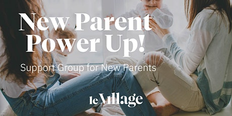 New Parent Power Up! Support Group for New Parents tickets