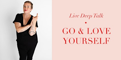 Go and Love Yourself - A Deep Talk with Leisse Wilcox tickets