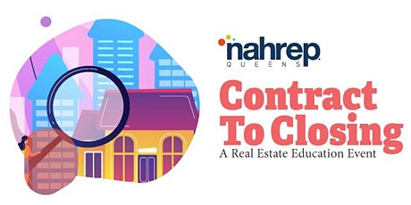 NAHREP Queens: Contract To Closing A Real Estate Education Event tickets
