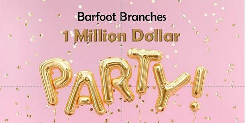 Barfoot Branches 1 Million Dollar Celebration