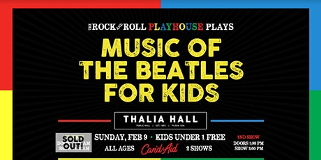 The Rock and Roll Playhouse presents The Music of The Beatles for Kids @ Thalia Hall tickets