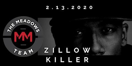 Zillow Killer tickets