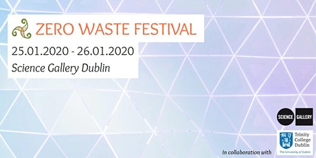 Zero Waste Festival at the Science Gallery tickets