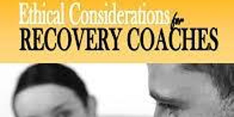 Ethical Considerations for Recovery Coaches tickets
