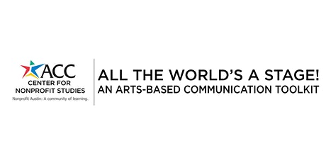 All the World's A Stage! An Arts-Based Communication Toolkit tickets