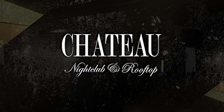 Chateau Nightclub & Rooftop - General Admission WEEKDAY TICKETS tickets