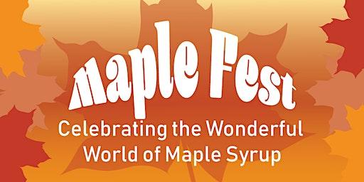 Maple Fest: Celebrating the Wonderful World of Maple Syrup