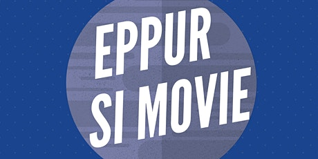 Eppur si Movie - Cineforum biglietti