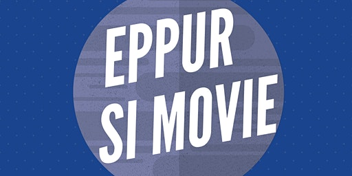 Eppur si Movie - Cineforum