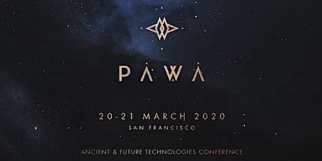 PAWA event SF - PAWA's mission is to rediscover ancient & new technologies tickets