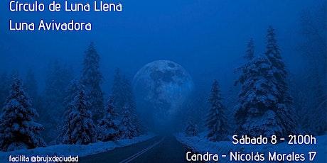 Círculo de Luna Llena - Luna Avivadora entradas