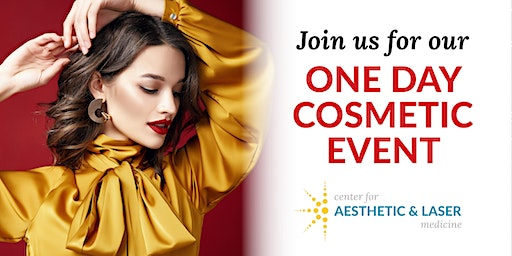 One Day Cosmetic Event at Center for Aesthetic & Laser Medicine Carrollton
