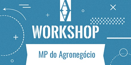 "Workshop ""MP do Agronegócio"" ingressos"