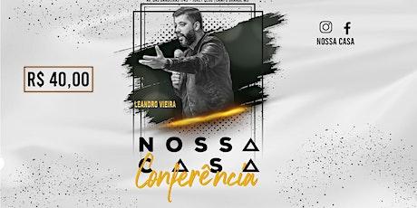 Conferência Nossa Casa - Leandro Vieira ingressos