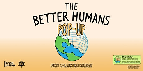 The Better Humans Pop-Up tickets
