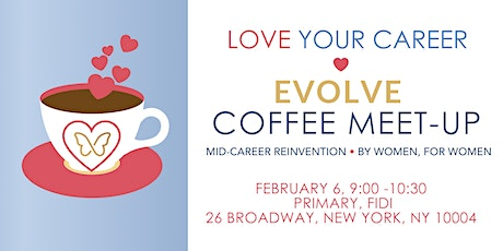 Evolve Love Your Career Coffee | Women Returners, Pivoters and Launchers tickets