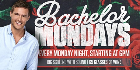 Bachelor Watch Party Mondays! $5 Glasses of Wine tickets