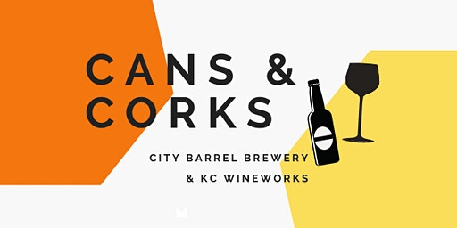 Cans & Corks: Local Libations Tasting W/ City Barrel Brewing & KC Wineworks