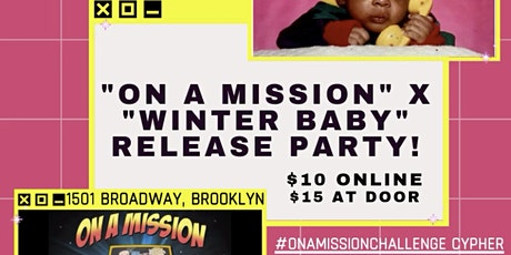 """On A Mission"" x ""Winter Baby"" Release Party! tickets"