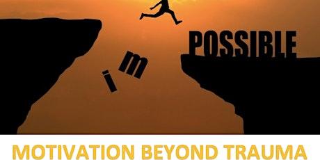Motivation Beyond Trauma tickets