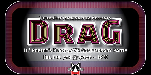 Drag Show at Lil' Robert's Place
