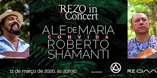 REZO in Concert - ALE DE MARIA CONVIDA ROBERTO SHAMANTI