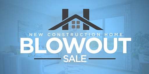 New Construction Home Blowout Sale!!!