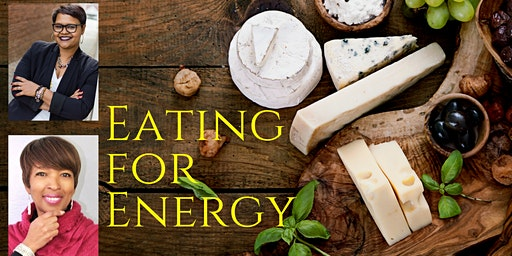 Eating for Energy -- Discover what is feeding you on & off the plate.