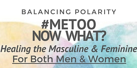 #Metoo. Now what?Empowerment and Reconciliation for Women, Men, & Community tickets