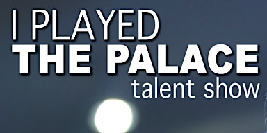 I Played the Palace Talent Show