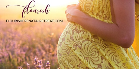 Flourish: Comprehensive Weekend Prenatal Class May 23 & 24, 2020 tickets