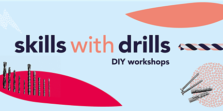 Skills with drills —  a DIY workshop tickets
