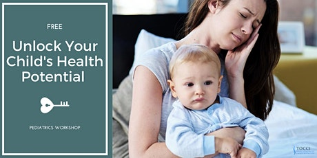 Unlock Your Children's Health Potential - Pediatrics Workshop tickets