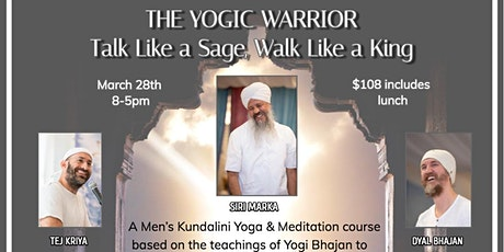 The Yogic Warrior:  Talk Like a Sage, Walk Like a King tickets