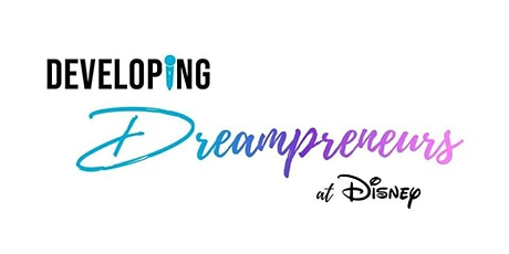 Developing Dreampreneurs at Disney tickets