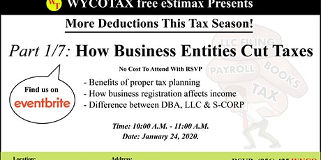 Part 1/7: How Business Entities Cut Taxes tickets