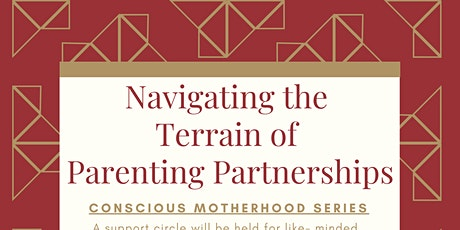 Navigating the Terrain of Parenting Partnerships in Conscious Motherhood tickets