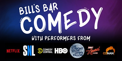 Comedy at Bill's Bar (Only $10)
