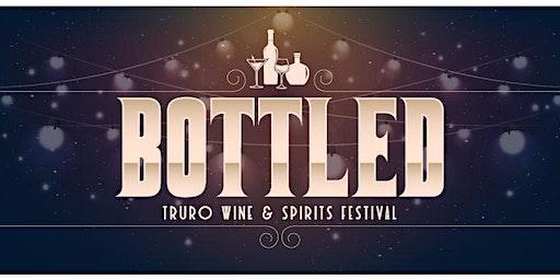 BOTTLED Truro Wine & Spirits Festival