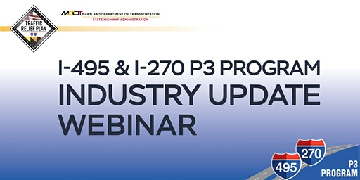 I-495 & I-270 P3 Program Industry Update Webinar